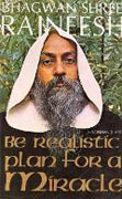 osho be realistic plan for a miracle
