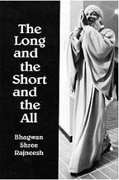 osho the long the short and the all